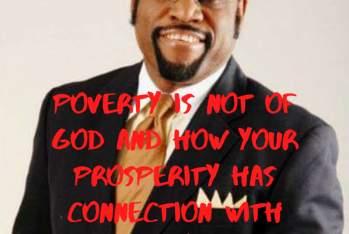 Poverty Is Not Of God And How Your Prosperity Has Connection With God's Reputation– Dr Myles Munroe